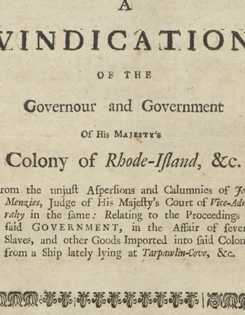 'A vindication of the governour and government of His Majesty's colony of Rhode-Island, &c.'